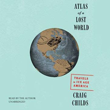 atlas of a lost world travels in ice age america ebook review atlas of a lost world travels in ice age america