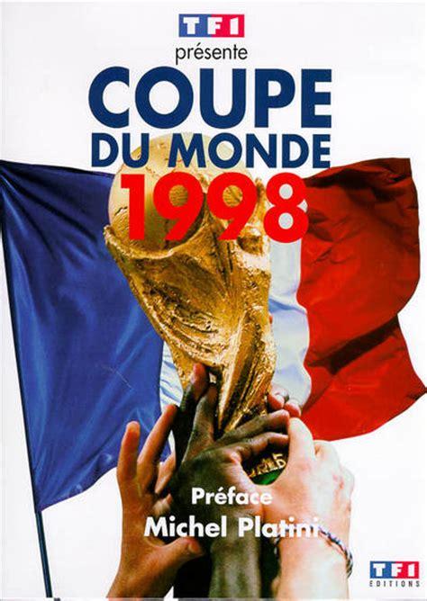livre coupe du monde 1998 pr 233 sent 233 e par tf1 r 233 d par
