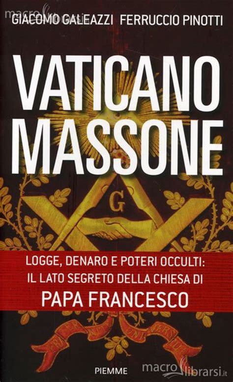 libro the vatican all the vaticano massone libro giacomo galeazzi ferruccio pinotti