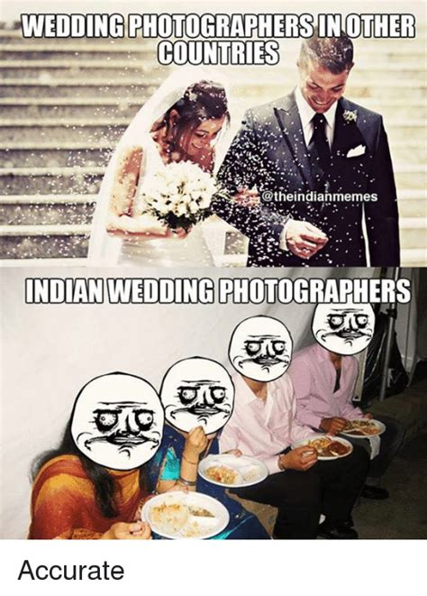 Wedding Photographer Meme - 25 best memes about indian wedding indian wedding memes