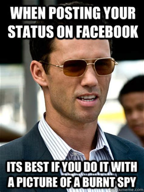 Voyeur Meme - when posting your status on facebook its best if you do it
