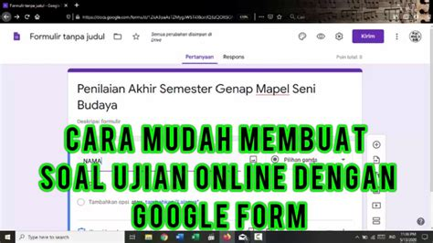 mudah membuat soal ujian daring  google form