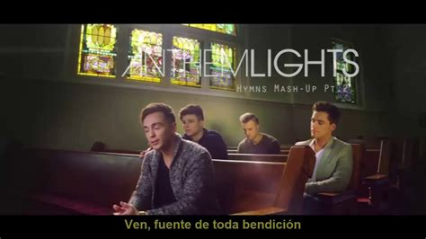youtube anthem lights christmas hymns mashup pt ii anthem lights amazing grace be thou my vision come thou fount