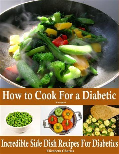 diabetic dish recipes how to cook for a diabetic side dish recipes