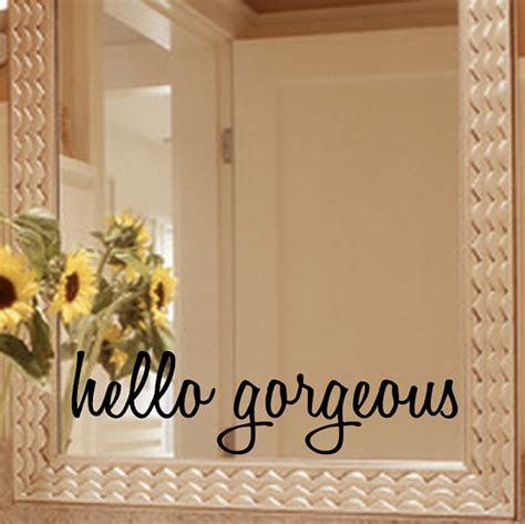 mirror decals for bathrooms hello gorgeous mirror decal sticker mirror decal sticker