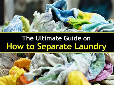 The Ultimate Guide On How To Separate Laundry Separated Laundry