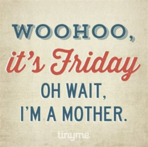 woohoo it s friday pictures photos and images for