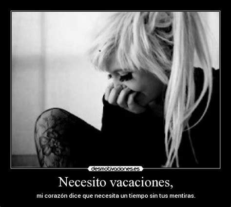 imagenes de necesito vacaciones urgente necesito vacaciones desmotivaciones