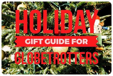 Haute Gift Guide For The Glamorous Globetrotter by My Gift Guide For Globetrotters 2017 Edition