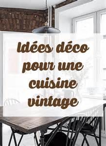 id 233 es d 233 co pour une cuisine vintage le d 233 co de made