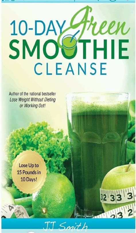 10 Day Detox Drink by Best 25 Green Smoothie Cleanse Ideas On Detox
