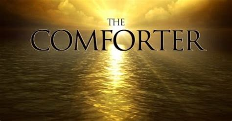 the holy spirit the comforter in a world of disarray can the spirit of comfort be seen