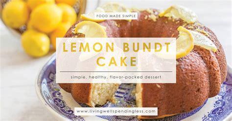 lemon bundt cake simple amp delicious lemon dessert