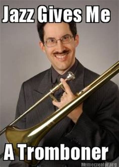 Trombone Memes - 1000 images about trombone on pinterest band jeeves