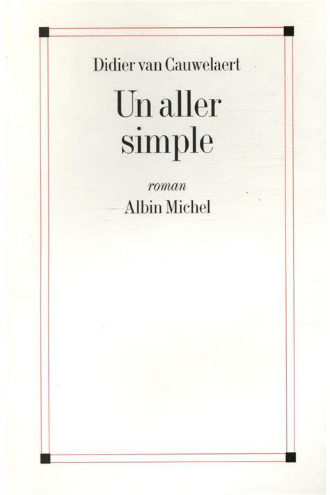 un aller simple fiction livre un aller simple didier van cauwelaert acheter occasion 2000