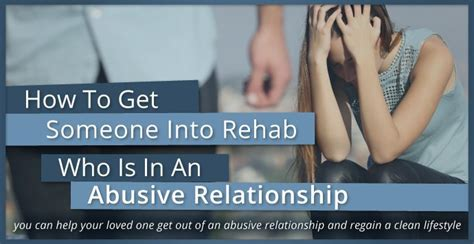 How To Get Into Detox how to get someone into rehab who is in an abusive