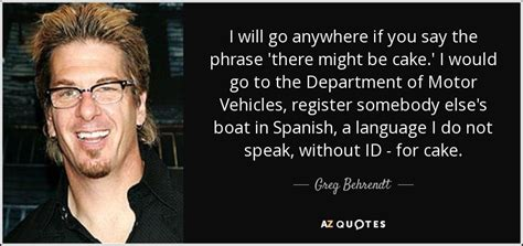 how do you say motor boat in spanish greg behrendt quote i will go anywhere if you say the