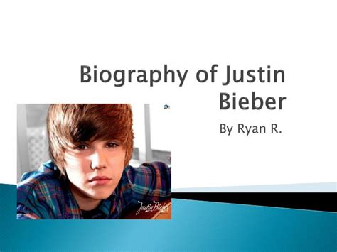 Justin Bieber Biography Ppt | ppt biography of justin bieber powerpoint presentation