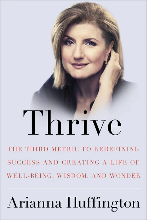 my year to thrive books arianna huffington s new book quot thrive quot reviewed by dr
