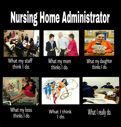 nursing home administrator do they what we do