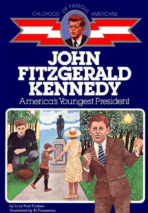 john f kennedy biography 3rd grade john fitzgerald kennedy book by lucy post frisbee