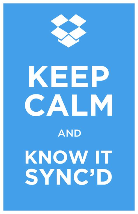 dropbox keep syncing gadgetgreek dropbox keep calm and know it sync d