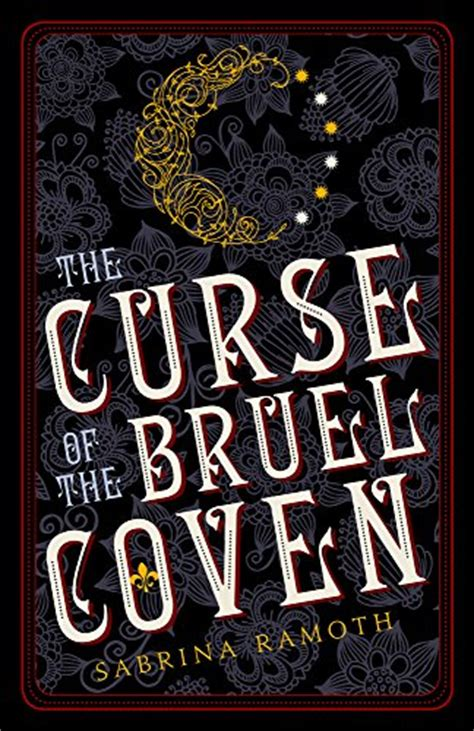 the curse of books the curse of the bruel coven by sabrina ramoth just