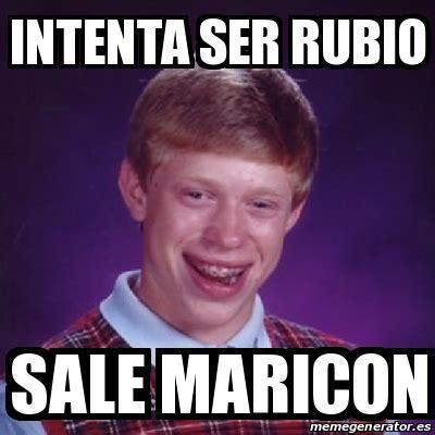 Maricon Meme - meme bad luck brian intenta ser rubio sale maricon