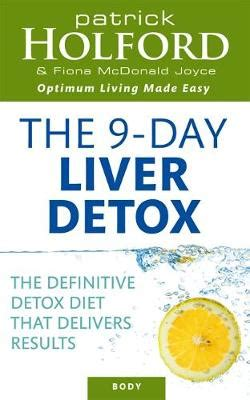 9 Day Detox Diet Menu by The 9 Day Liver Detox The Definitive Detox Diet That