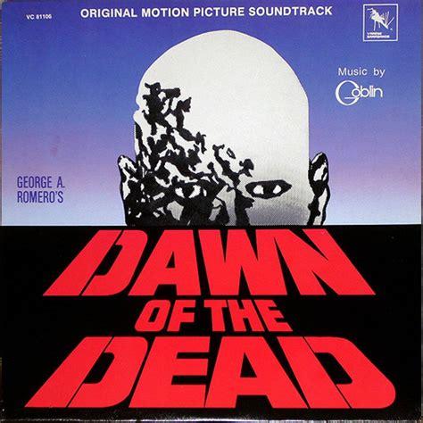 goblin film soundtrack dawn of the dead soundtrack cover soundtracks picture