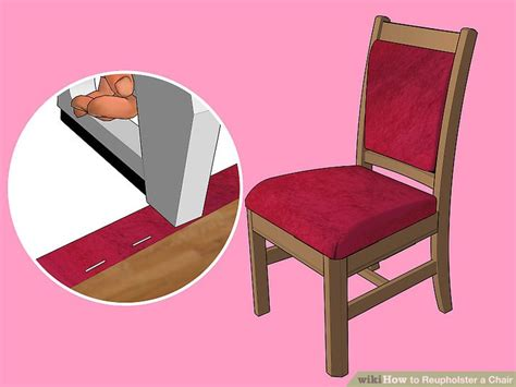 change upholstery on chair the best way to reupholster a chair wikihow