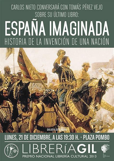 libro espaa biografia de una nacion nacionalismos la historia de una espa 241 a imaginada el faradio periodismo que cuenta