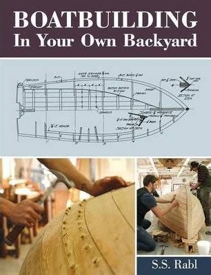 boat building in your own backyard boatbuilding in your own backyard s s rabl 9781626549746