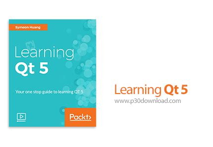 qt programming video learning packt learning qt 5 a2z p30 download full softwares games