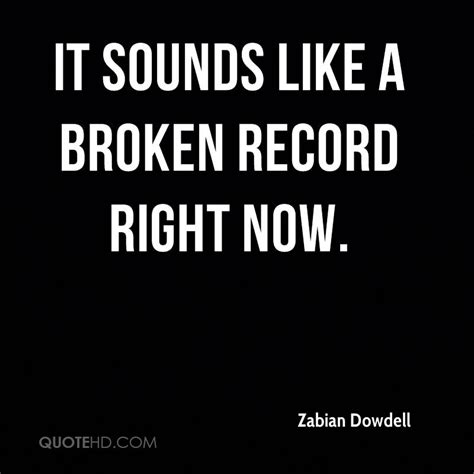 Www Records Now Zabian Dowdell Quotes Quotehd