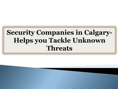 ppt security companies in calgary helps you tackle