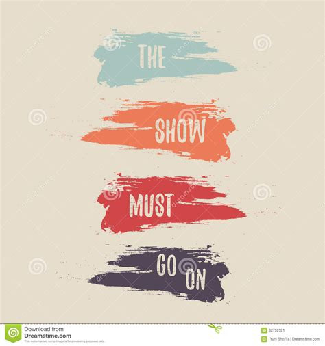 and the colored go the show must go on colored inspirational quote vector t
