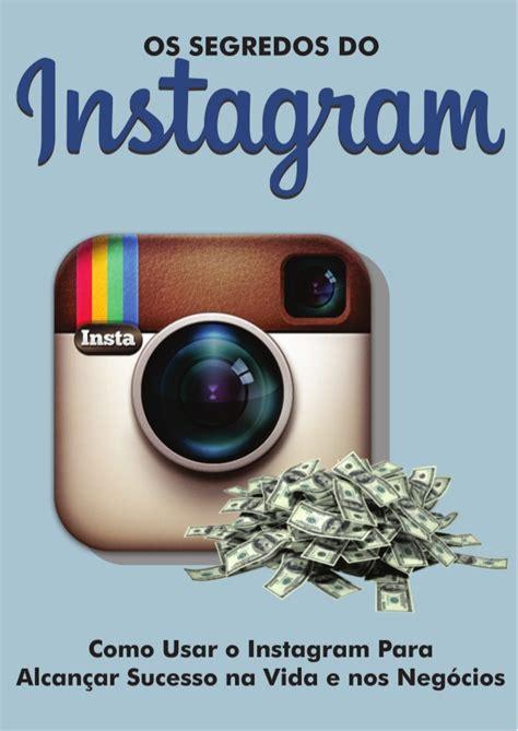 tutorial para utilizar instagram os segredos do instagram como utilizar o instagram para