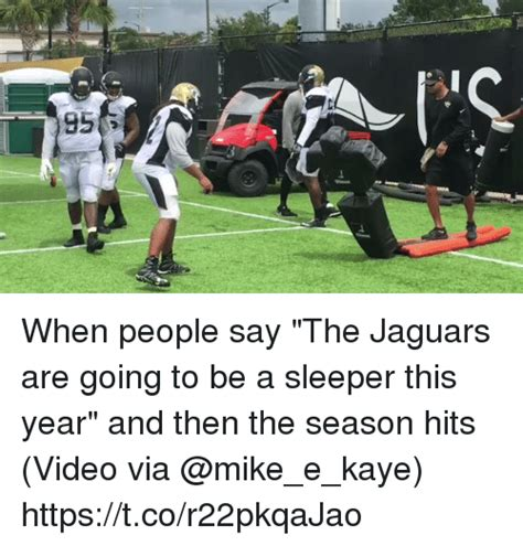 jaguars going to when say the jaguars are going to be a sleeper this
