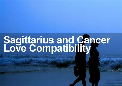 sagittarius man cancer woman love marriage sexual