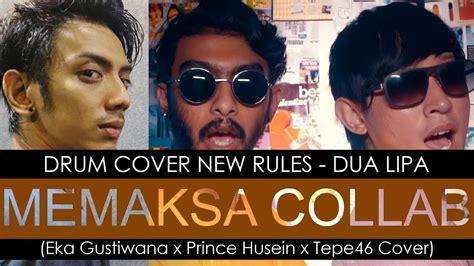 dua lipa youtube covers memaksa collab eka gustiwana drum cover new rules dua