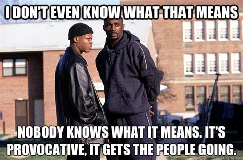 Provocative Memes - i don t even know what that means nobody knows what it