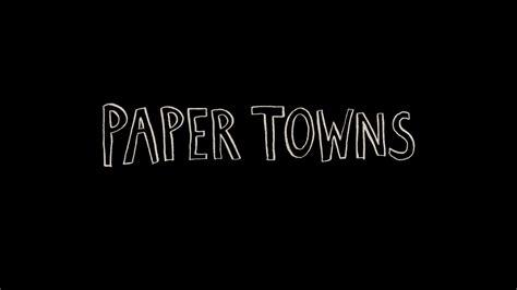 Paper Towns paper towns trailer subtitrat movienews ro