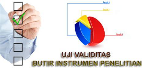 tutorial uji validitas instrumen tutorial uji validitas butir instrumen penelitian