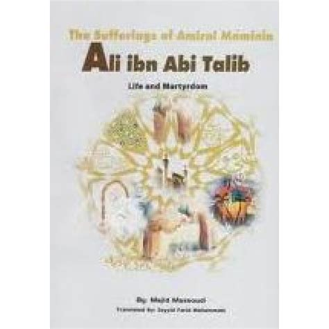 Kdiali Bin Abi Talib the sufferings of amirol mominin ali ibn abi talib