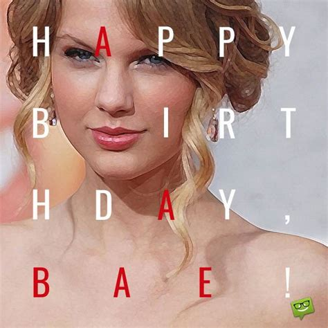 taylor swift it s my birthday my love s before anyone else happy birthday bae