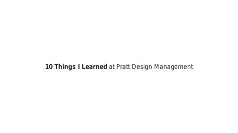 design management pratt 10 things i learned at pratt design management