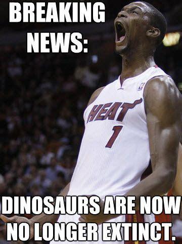 Chris Bosh Chagne Meme - breaking news dinosaurs are no longer extinct bosh meme