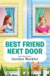 How To On Your Next Door by Best Friend Next Door By Carolyn Mackler Youth Services