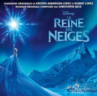 film frozen la reine des neiges la reine des neiges christophe beck cd album achat